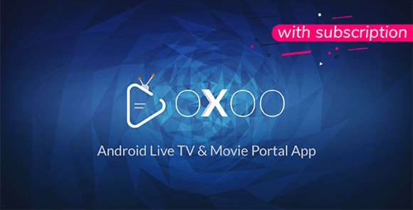 OXOO Android Live TV & Movie Portal App with Subscription System Nulled Script